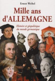 Mille ans d'Allemagne. Histoire et géopolitique du monde germanique