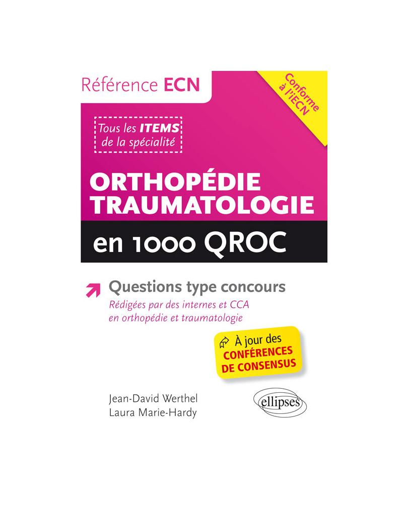 Orthopédie-Traumatologie en 1000 QROC