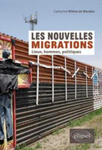 Les nouvelles migrations. Lieux, hommes, politiques