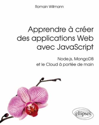 Apprendre à créer des applications Web avec JavaScript - Node.js, MongoDB et le Cloud à portée de main
