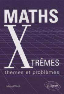 Maths Xtrêmes - thèmes et problèmes