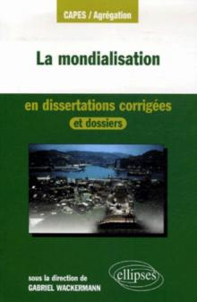 La mondialisation en dissertations corrigées