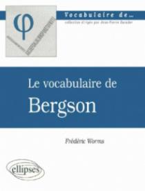 vocabulaire de Bergson (Le)