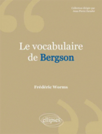 vocabulaire de Bergson (Le)