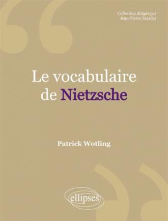 vocabulaire de Nietzsche (Le)