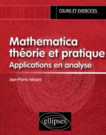 Mathematica théorie et pratique. Applications en analyse