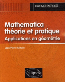 Mathematica, théorie et pratique - Applications en Géométrie