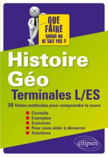 Histoire-Géographie - Terminales L/ES - 38 fiches-méthodes pour comprendre le cours
