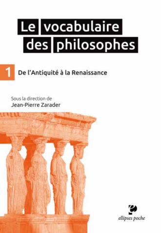 Le Vocabulaire des philosophes - De l'Antiquité à la Renaissance