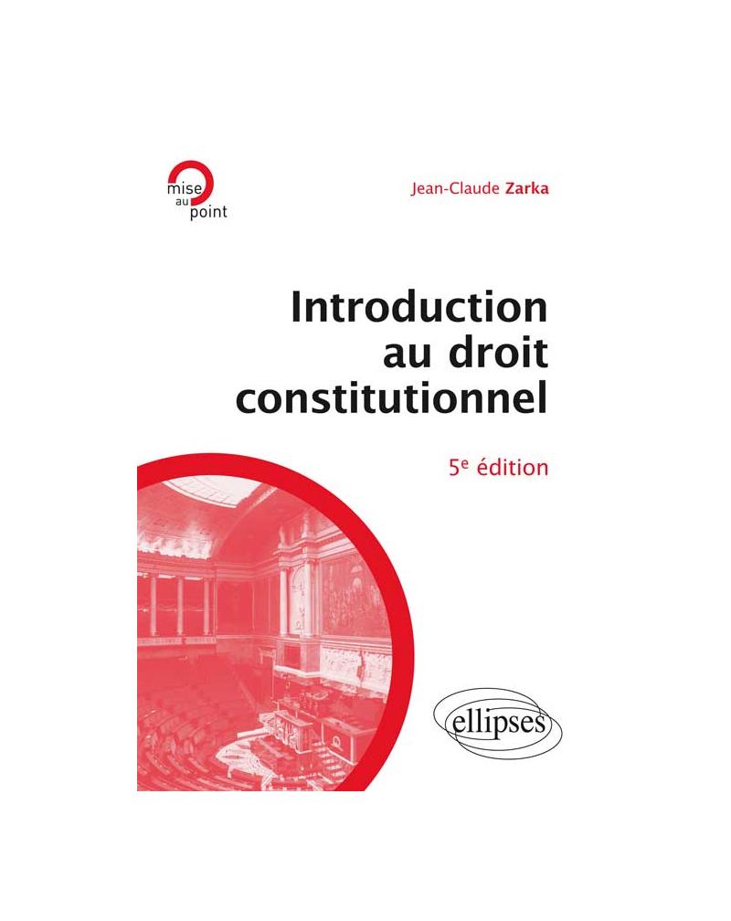 Introduction au Droit constitutionnel, 5e édition mise à jour et enrichie