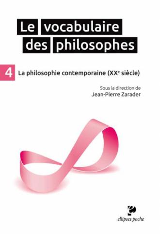 Le Vocabulaire des philosophes - la philosophie contemporaine (XXe siècle)