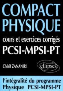 COMPACT Physique - Cours et 250 exercices corrigés de PCSI - MPSI - PT