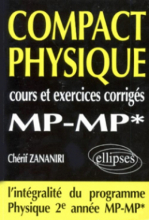 COMPACT Physique - Cours et 160 exercices corrigés de MP - MP*