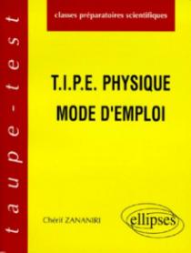 T.I.P.E - Physique - Mode d'emploi