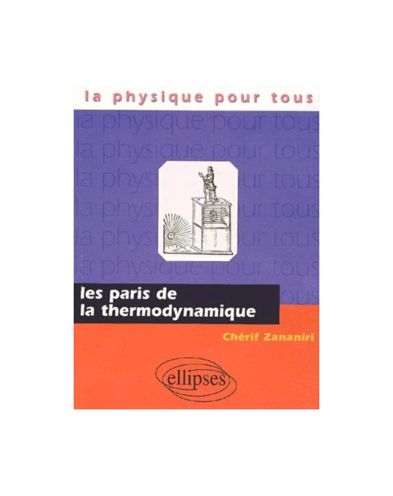 paris de la thermodynamique (Les)
