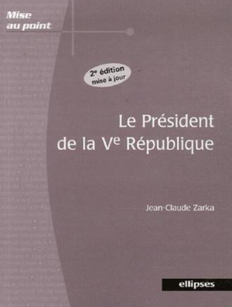 Le président de la Ve République. 2e édition