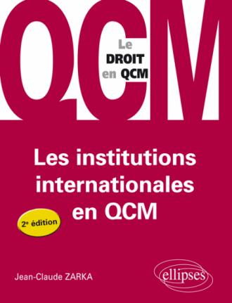 Les institutions internationales en QCM - 2e édition