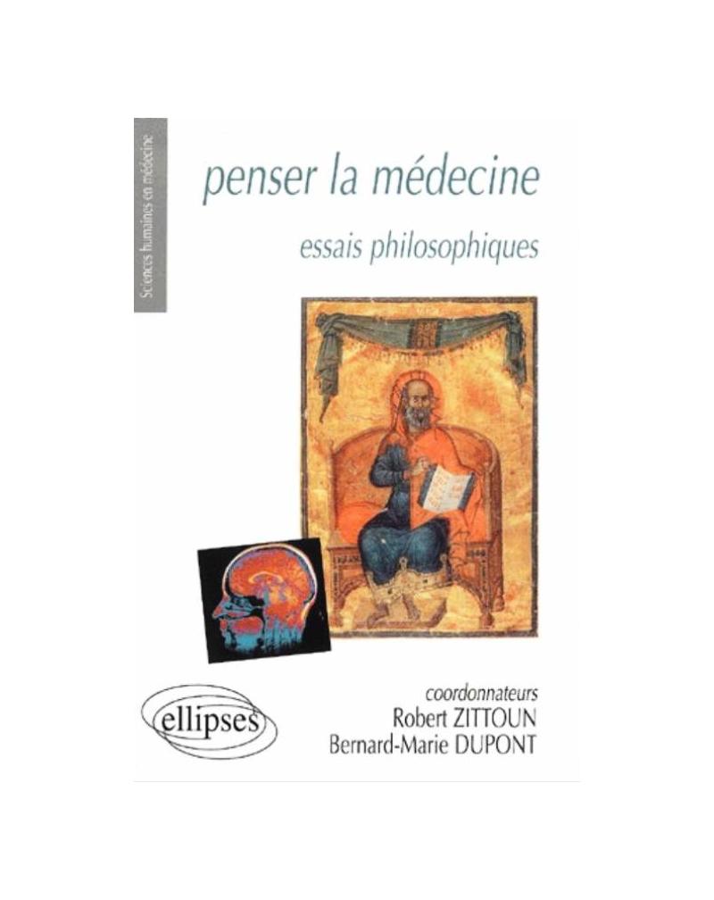 Penser la médecine - Essais philosophiques
