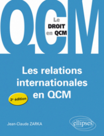 Les relations internationales en QCM. - 2e édition