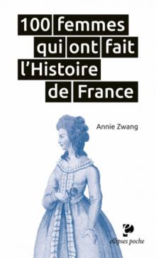 100 femmes qui ont fait l'histoire de France
