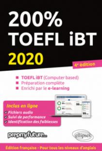 200% TOEFL IBT - 4e édition 2020