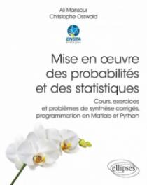 Mise en œuvre des probabilités et des statistiques - Cours, exercices et problèmes de synthèse corrigés, programmation en Matlab et Python