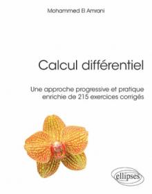 Calcul différentiel - Une approche progressive et pratique enrichie de 215 exercices corrigés