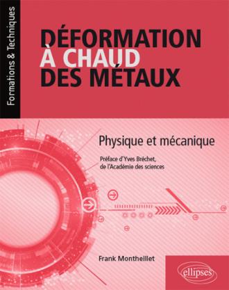 Déformation à chaud des métaux - Physique et mécanique