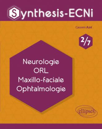 Synthesis-ECNi - 2/7 - Neurologie ORL Maxillo-faciale Ophtalmologie