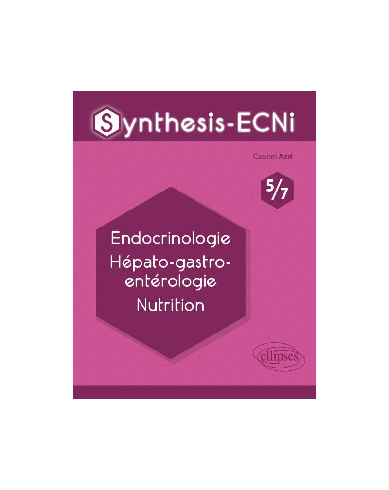 Synthesis-ECNi - 5/7 - Endocrinologie Hépato-gastro-entérologie Nutrition