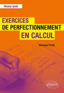 Exercices de perfectionnement en calcul - Niveau lycée