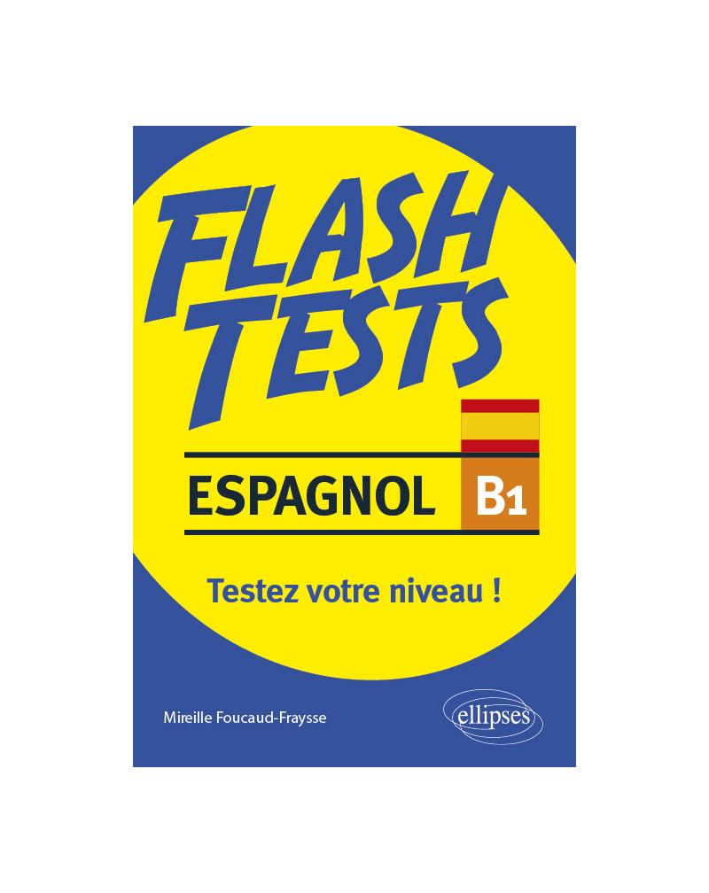 Espagnol Flash Tests niveau B1. Testez votre niveau d'espagnol !