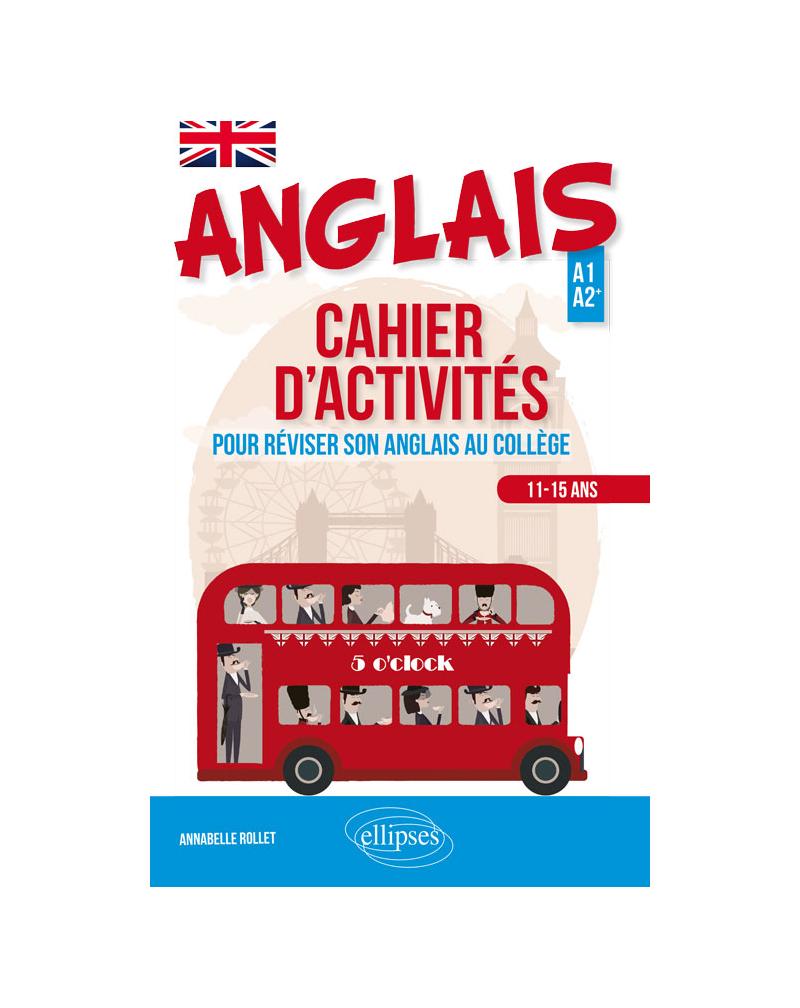 Anglais. Cahier d'activités pour apprendre ou réviser son anglais au collège (Cycle 4 - LV1-LV2) (A1-A2)
