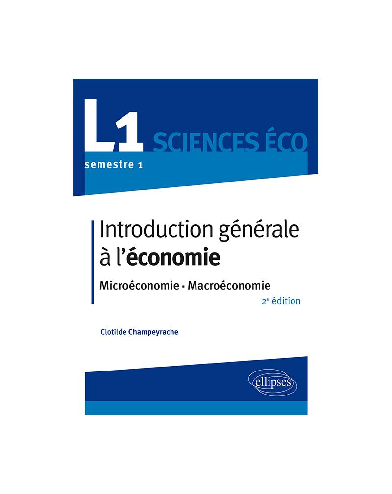 Introduction générale à l'économie. L1 S1. Microéconomie-Macroéconomie - 2e édition