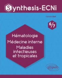 Synthesis-ECNi - 6/7 - Hématologie Médecine interne Maladies infectieuses et tropicales