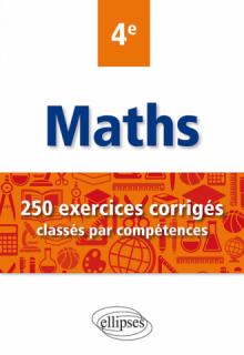 Mathématiques - 250 exercices corrigés classés par compétences - 4e