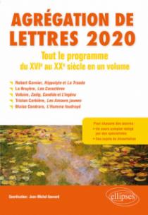 Agrégation de Lettres 2020. Tout le programme du XVIe au XXe siècle en un volume