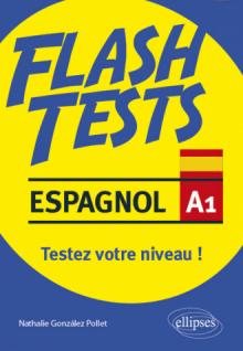 Espagnol. Flash Tests. Niveau A1. Testez votre niveau d'espagnol !