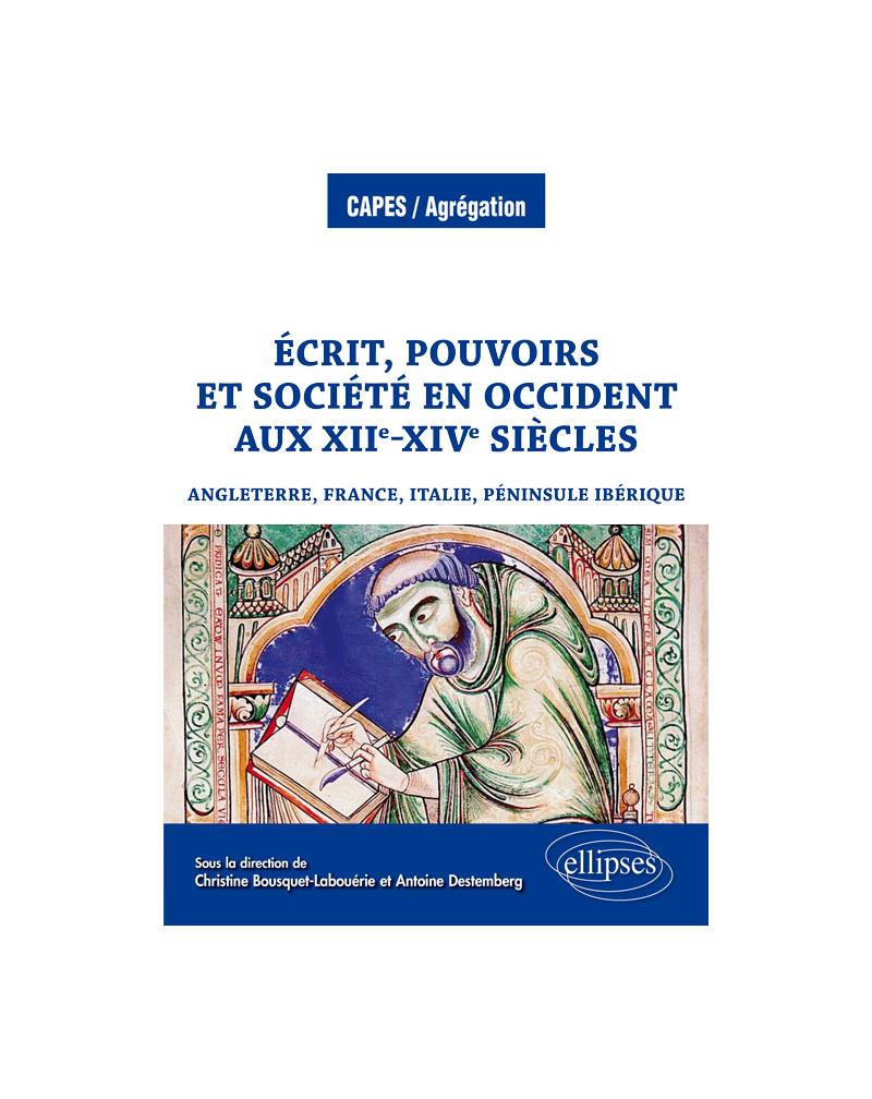 Écrit, pouvoirs et société en Occident aux XIIe-XIVe siècles (Angleterre, France, Italie, péninsule Ibérique)