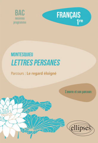"""Français, Première. L'œuvre et son parcours : Montesquieu, Lettres persanes, parcours """"Le regard éloigné"""""""