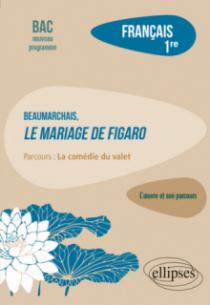 """Français, Première. L'œuvre et son parcours : Beaumarchais, Le mariage de Figaro, parcours """"La comédie du valet"""""""