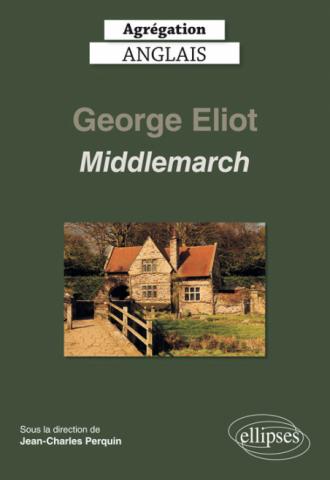 Agrégation anglais 2020. George Eliot, Middlemarch