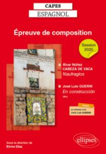 CAPES espagnol. Épreuve de composition 2020. Álvar Núñez CABEZA DE VACA, Naufragios. José Luis GUERIN, En construcción (le film)