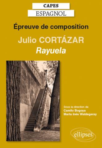 CAPES espagnol. Épreuve de composition 2020. Julio CORTÁZAR, Rayuela (1963)