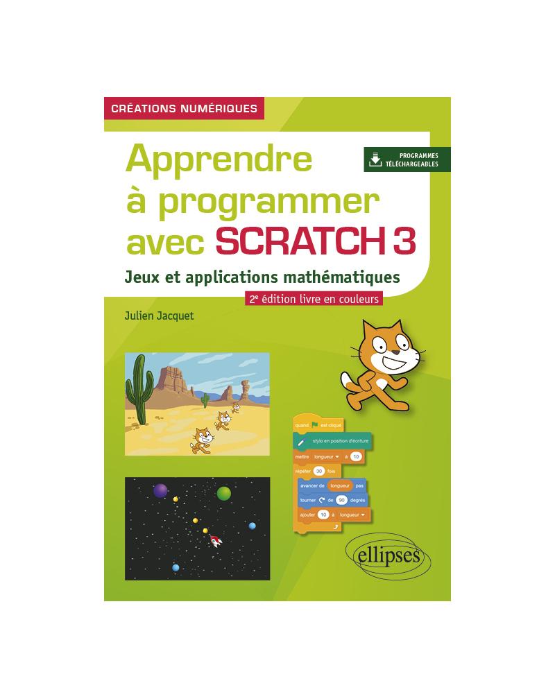 Apprendre à programmer avec Scratch 3 - Jeux et applications mathématiques - 2e édition en couleurs