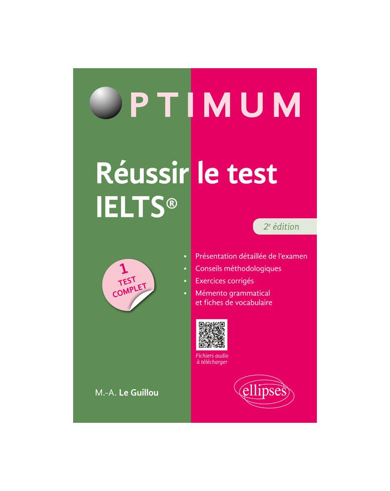 Réussir le test IELTS - 2e édition