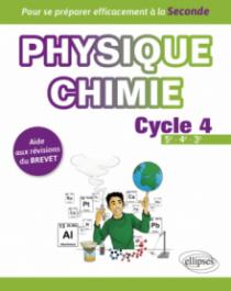 Physique-chimie cycle 4 - Aide aux révisions du Brevet - Pour se préparer efficacement à la Seconde