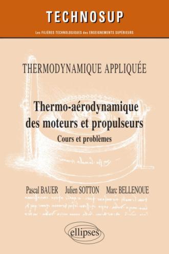 Thermodynamique appliquée - Thermo-aérodynamique des moteurs et propulseurs - Cours et problèmes - Niveau C