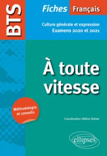 BTS Français - À toute vitesse ! - Culture générale et expression. Examens 2020 et 2021