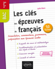 Les clés des épreuves de français en 50 fiches. Seconde. Première. Nouveaux programmes.
